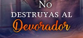 No destruyas al Devorador