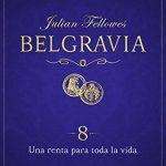 Una renta para toda la vida, Belgravia 8