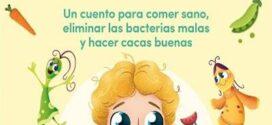 Sanotes, sanitos: Un cuento para comer sano, eliminar las bacterias malas y hacer cacas buenas